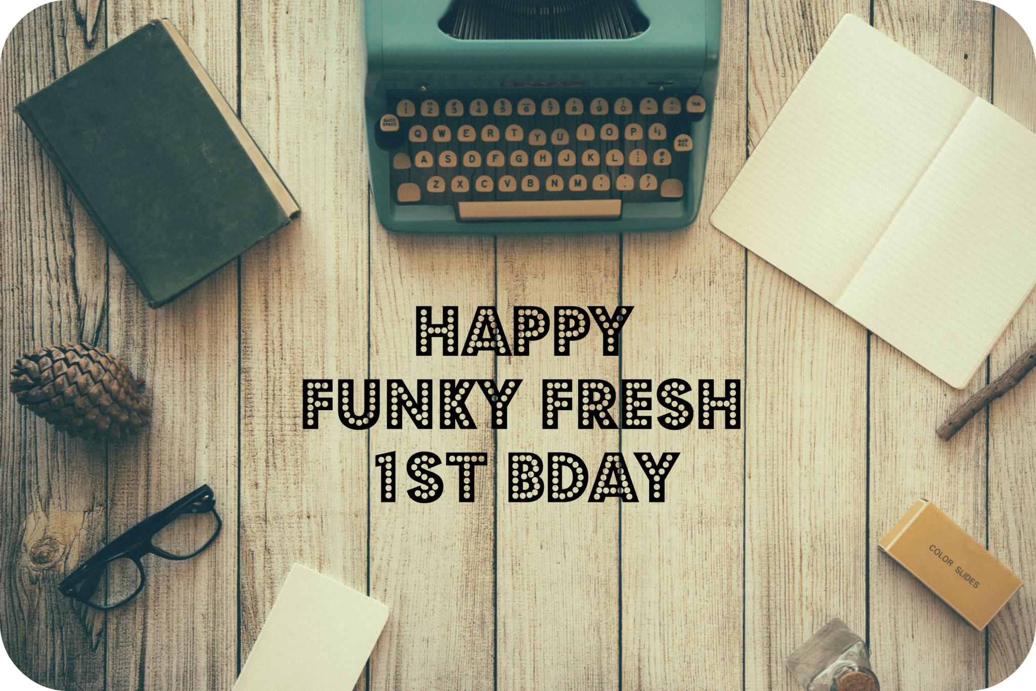 Happy Funky Fresh 1st BDay