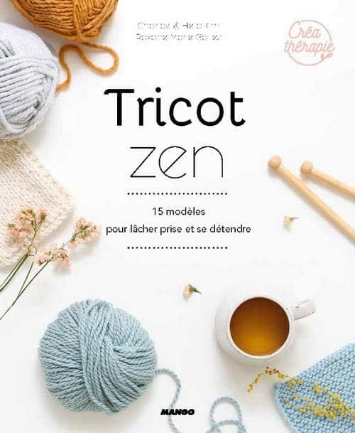 TRICOT ZEN - 15 MODELES POUR LACHER PRISE - The Funky Fresh Project